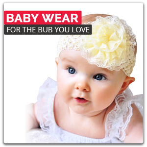 Baby Wear - For the Bub you Love